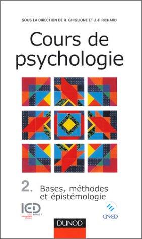 Cours de psychologie, tome 2 : Bases, mthodes, pistmologie