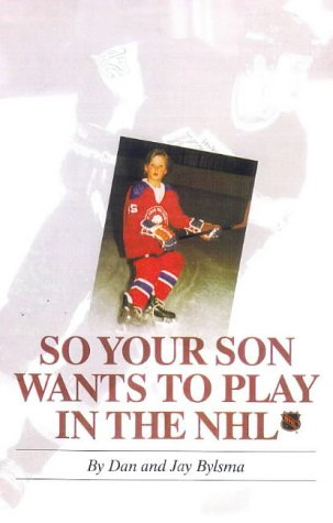So Your Son Wants to Play in the NHL por Dan Bylsma