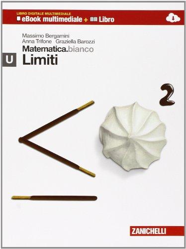 Matematica.bianco. Modulo U: limiti. Con Maths in English. Per le Scuole superiori. Con espansione online