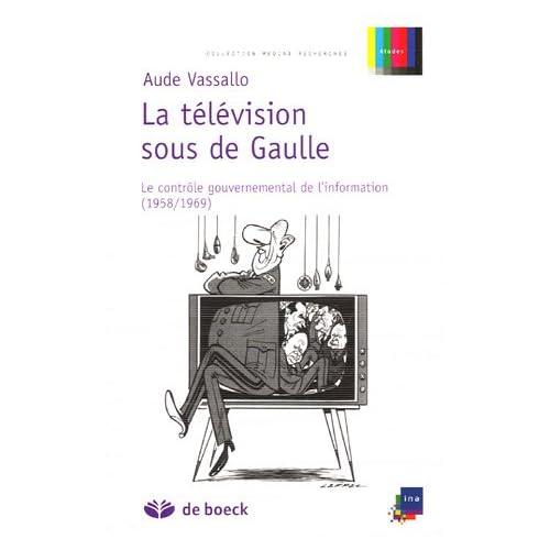 La télévision sous de Gaulle : Le contrôle gouvernemental de l'information (1958-1969)