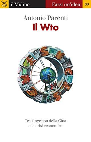 Il Wto (Farsi un'idea Vol. 80) di Antonio Parenti