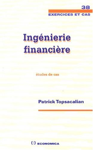 Ingéniérie financière : Etudes de cas