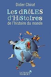 Les drôles d'histoires de l'histoire du monde