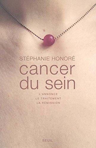 Cancer du sein : L'annonce, le traitement, la rémission