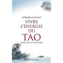 Vivre l'énergie du Tao (Santé, bien-être)