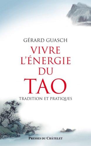 Vivre l'énergie du Tao (Santé, bien-être) par Gérard Guasch