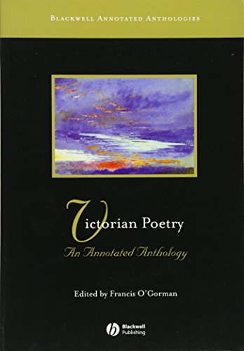 Victorian Poetry: An Annotated Anthology (Blackwell Annotated Anthology) (Blackwell Annotated Anthologies)