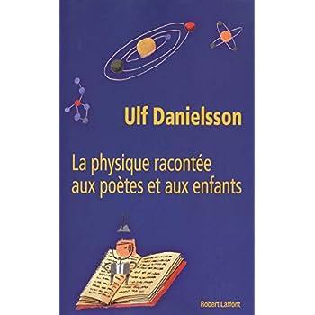 La Physique racontée aux poètes et aux enfants