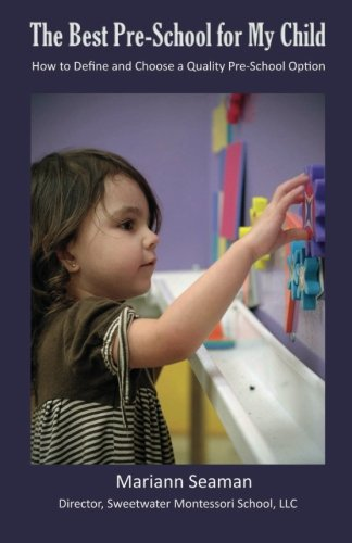 The Best Pre-school for My Child: How to Define and Choose a Quality Pre-school Option