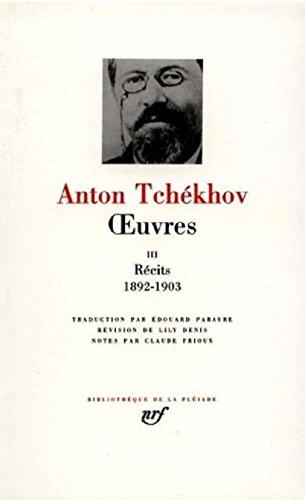 Anton Tchékhov - oeuvres: Récit tome 3 1892-1903