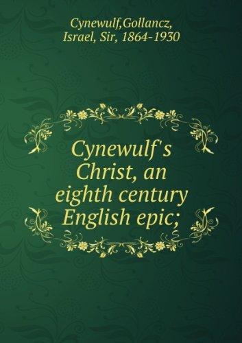 Cynewull's Christ, an eighth century English epic (1892)