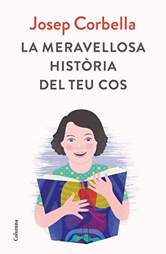 La meravellosa història del teu cos (NO FICCIÓ COLUMNA) por Josep Corbella