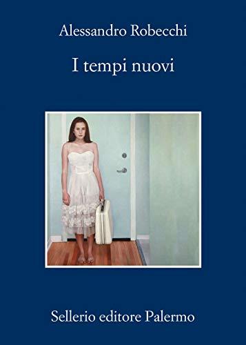 I tempi nuovi (Le avventure di Carlo Monterossi Vol. 8)