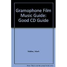 The Gramophone Film Music Good CD Guide