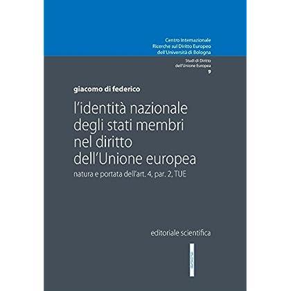L'identità Nazionale Degli Stati Membri Nel Diritto Dell'unione Europea. Natura E Portata Dell'art. 4 Par. 2 Tue