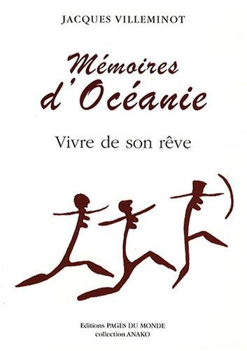 Mémoires d'Océanie : Vivre de son rêve par Jacques Villeminot