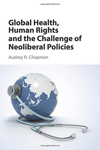 Global Health, Human Rights and the Challenge of Neoliberal Policies