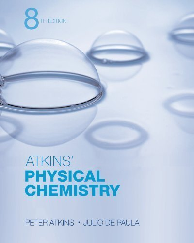 Physical Chemistry 8th edition by Atkins, Peter, de Paula, Julio (2006) Hardcover