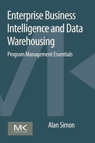 Enterprise Business Intelligence and Data Warehousing: Program Management Essentials by Alan Simon (2014-12-10)