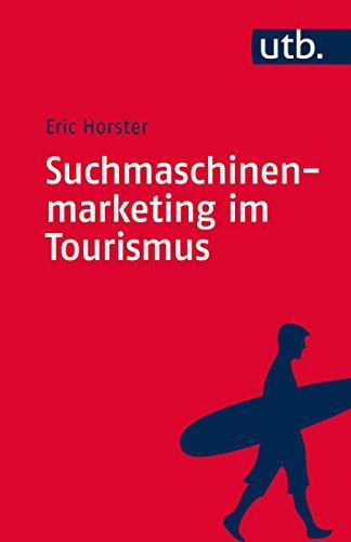 Suchmaschinenmarketing im Tourismus: Digitales Tourismusmanagement