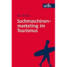 Suchmaschinenmarketing im Tourismus: Digitales Tourismusmanagement