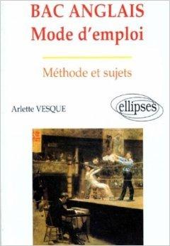 Bac Anglais : Mode d'emploi, méthode et sujets de Arlette Vesque-Dufrénot ( 5 mai 1998 )