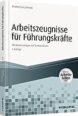 Arbeitszeugnisse für Führungskräfte - mit Arbeitshilfen online: Mit Mustervorlagen und Textbausteinen (Haufe Fachbuch) hier kaufen