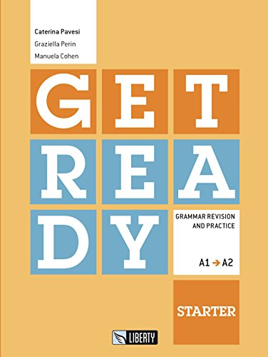 Get ready. Starter. Grammar revision and practice. Livello A1-A2