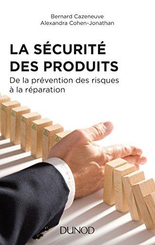 La Sécurité des produits - 2e éd. : de la prévention des risques à la réparation par Bernard Cazeneuve