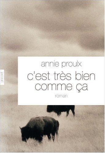 C'est très bien comme ça par Annie Proulx
