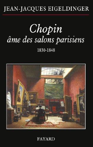Chopin âme des salons parisiens par Jean-Jacques Eigeldinger