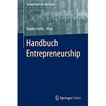 Handbuch Entrepreneurship (Springer Reference Wirtschaft)