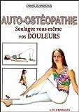 Auto-osteopathie : Soulagez vous même vos douleurs...