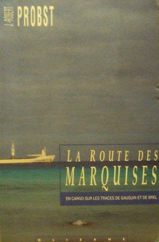 Route des Marquises : En cargo sur les t...
