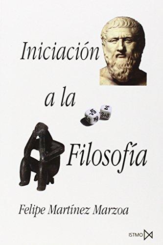 Iniciación a la filosofía por Felipe Martínez Marzoa