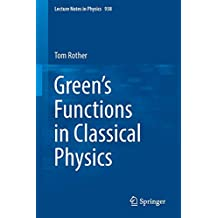 Green's Functions in Classical Physics: 938 (Lecture Notes in Physics)
