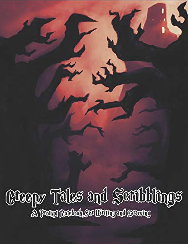 Creepy Tales and Scribblings A Prompt Notebook for Writing and Drawing: Writing Prompt Journal for Halloween, Creativity and Fun