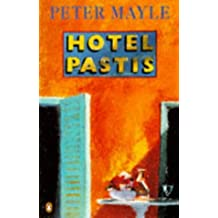 Hotel Pastis by Peter Mayle (1994-07-07)