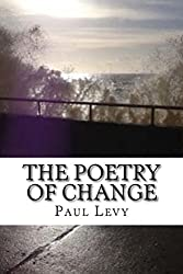 The Poetry of Change: Fifty poems exploring the light and shadow side of change