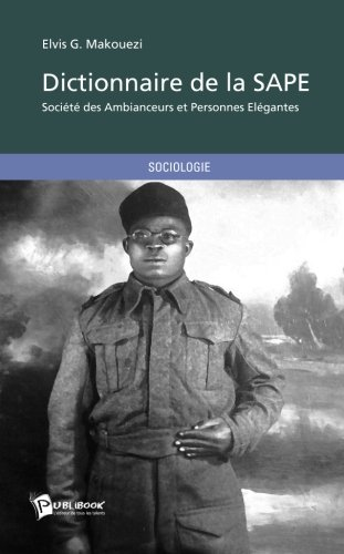 Dictionnaire de la SAPE par Elvis Guérite Makouezi