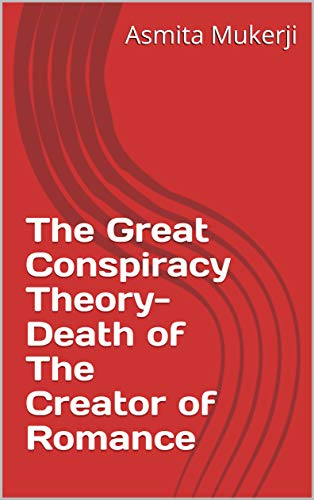 The Great Conspiracy Theory- Death of The Creator of Romance (Conspiracy- Death of one of the most beloved filmmakers Book 1) (English Edition)