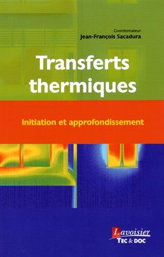 Transferts thermiques : Initiation et approfondissement par Jean-François Sacadura