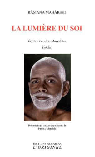 La lumire du soi : Ecrits - Paroles - Anecdotes