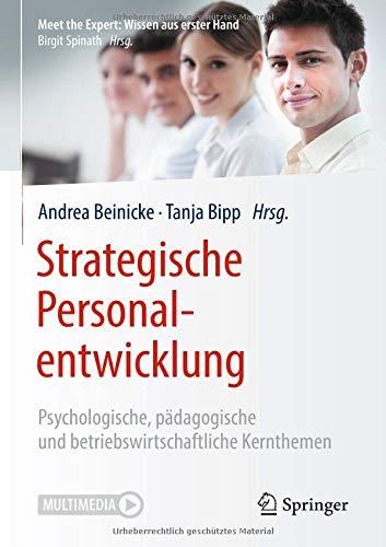 Strategische Personalentwicklung: Psychologische, pädagogische und betriebswirtschaftliche Kernthemen (Meet the Expert: Wissen aus erster Hand)