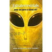 Extraterrestrials: What on Earth Is Going on