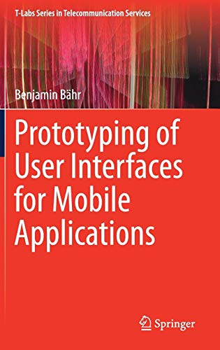 Prototyping of User Interfaces for Mobile Applications (T-Labs Series in Telecommunication Services) (Alles In Einem Table-top-computer)