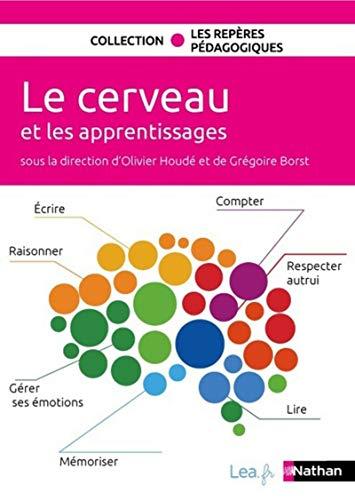Le cerveau et les apprentissages - Cycles 1,2,3 par Grégoire Borst