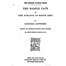 The marble faun, or, The romance of Monte Beni