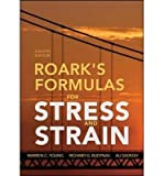 [(Roark's Formulas for Stress and Strain)] [ By (author) Warren C. Young, By (author) Richard G. Budynas, By (author) Ali Sadegh ] [January, 2012]