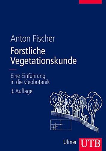 Forstliche Vegetationskunde: Eine Einführung in die Geobotanik